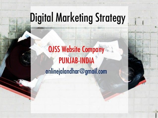 Digital Marketing StrategyOJSS Website CompanyPUNJAB-INDIAonlinejalandhar@gmail.com
