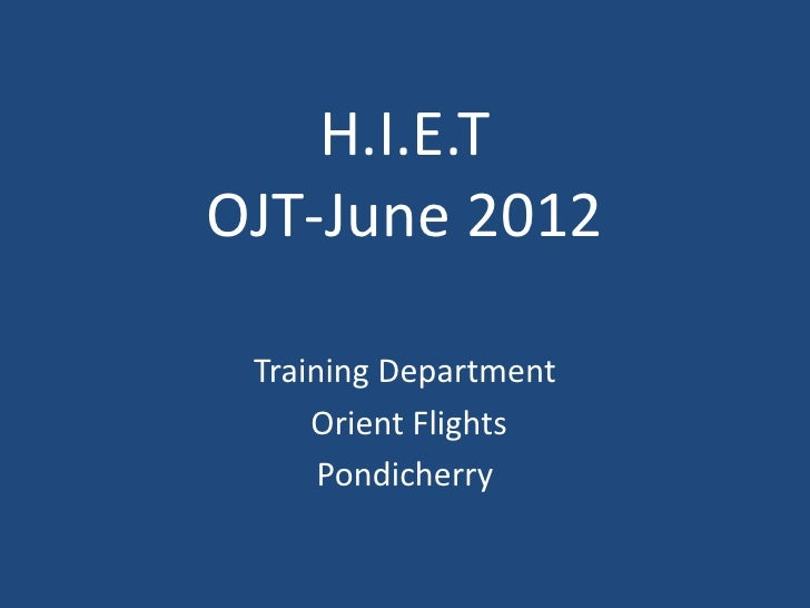 H.I.E.TOJT-June 2012 Training Department     Orient Flights      Pondicherry