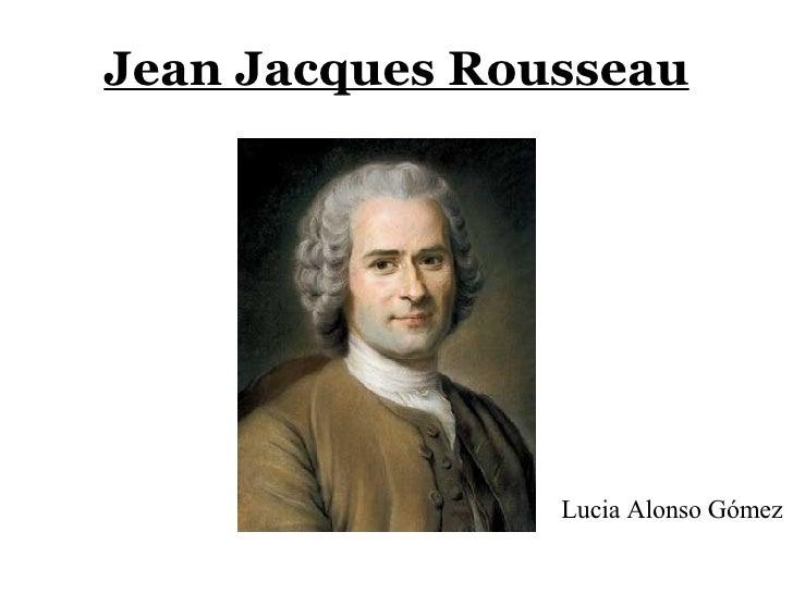Jean Jacques Rousseau   Lucia Alonso Gómez