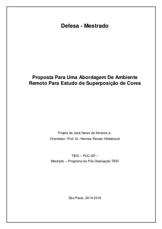 Defesa - Mestrado Proposta Para Uma Abordagem De Ambiente Remoto Para Estudo de Superposição de Cores Projeto de José Nere...
