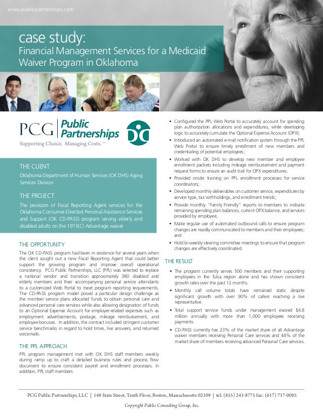 www.publicpartnerships.com  case study:  Financial Management Services for a Medicaid Waiver Program in Oklahoma  • Confi...