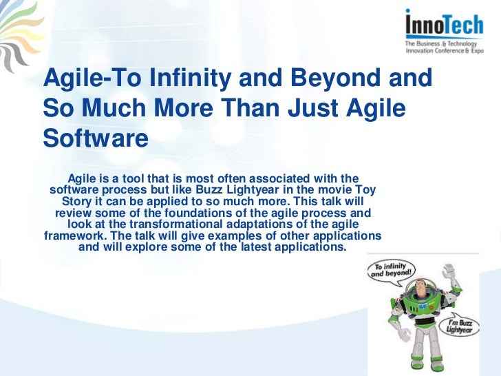 Agile-To Infinity and Beyond andSo Much More Than Just AgileSoftware    Agile is a tool that is most often associated with...