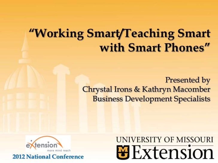 """Working Smart/Teaching Smart               with Smart Phones""                                              Presented by  ..."