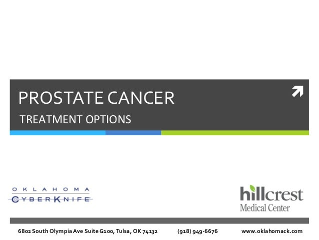 ì PROSTATE CANCER TREATMENT OPTIONS 6802 South Olympia Ave Suite G100, Tulsa, OK 74132   (9...