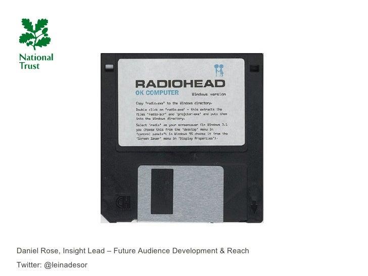 Daniel Rose, Insight Lead – Future Audience Development & ReachTwitter: @leinadesor