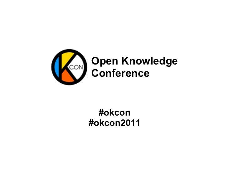 Open KnowledgeConference  #okcon#okcon2011