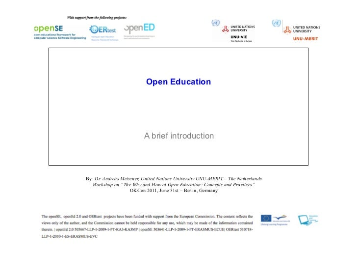 Open Education                          A brief introductionBy: Dr. Andreas Meiszner, United Nations University UNU-MERIT ...