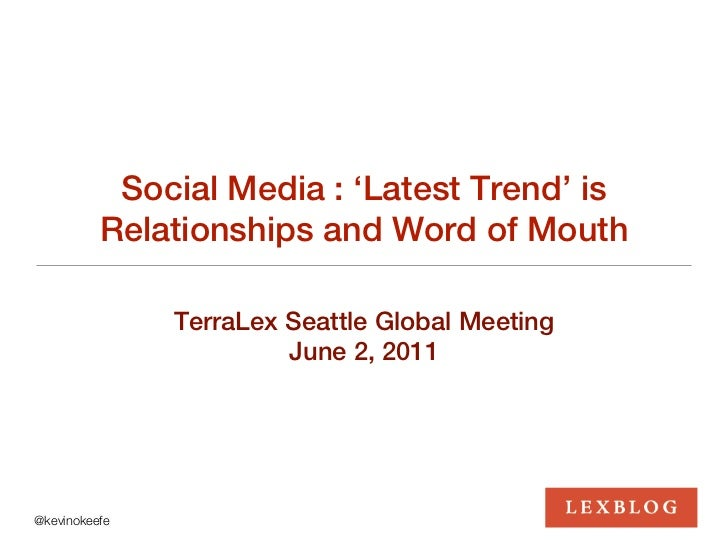 Social Media : 'Latest Trend' is          Relationships and Word of Mouth               TerraLex Seattle Global Meeting   ...