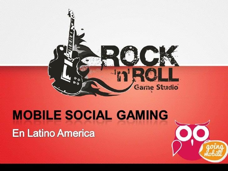 Mobile Social Gaming - Ezequiel D'Amico y Milton Nieves