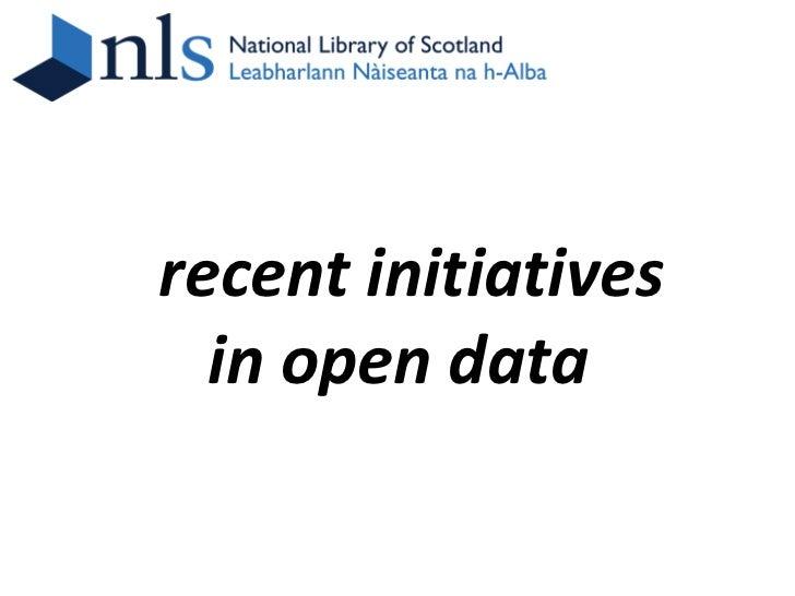 recent initiatives  in open data