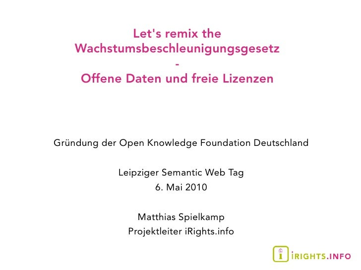 Let's remix the     Wachstumsbeschleunigungsgesetz                     -     Offene Daten und freie Lizenzen     Gründung ...