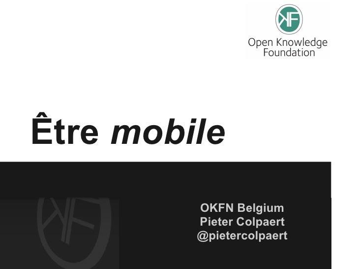 Être mobile         OKFN Belgium         Pieter Colpaert         @pietercolpaert