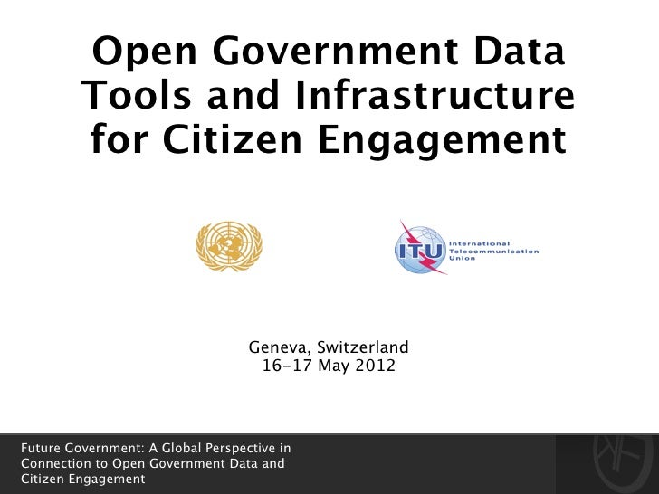 Open Government Data         Tools and Infrastructure         for Citizen Engagement                                    Ge...