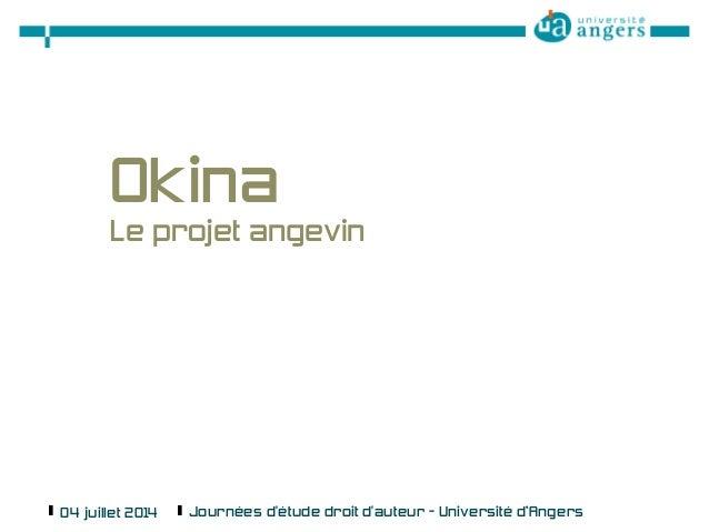 Okina  Le projet angevin  §04 juillet 2014 §Journées d'étude droit d'auteur - Université d'Angers § 1