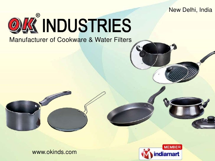 New Delhi, India<br />Manufacturer of Cookware & Water Filters <br />