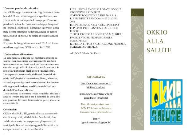 OKKIOALLASALUTESITOGRAFIAhttp://www.epicentro.iss.it/okkioallasalute/http://www.iss.it/binary/publ/cont/dodici14web.pdfTut...