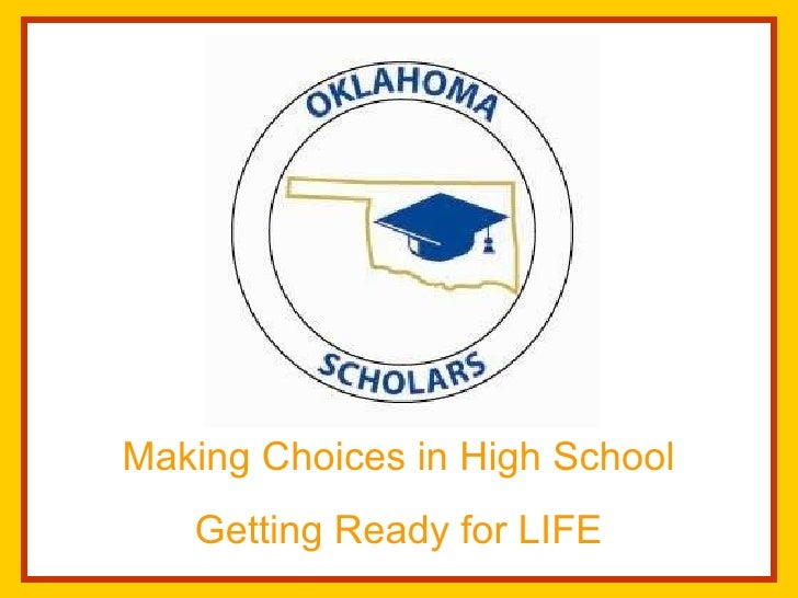 Making Choices in High School Getting Ready for LIFE
