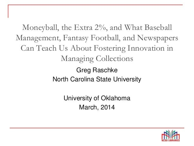 Moneyball, the Extra 2%, and What Baseball Management, Fantasy Football, and Newspapers Can Teach Us About Fostering Innov...