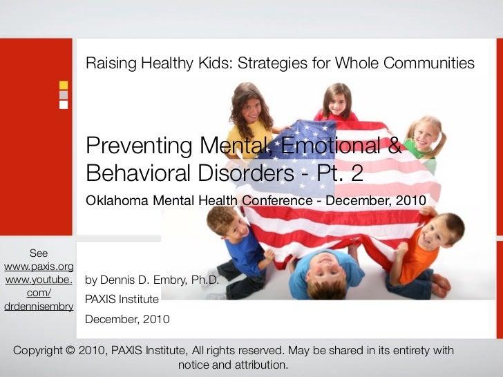 Raising Healthy Kids: Strategies for Whole Communities                Preventing Mental, Emotional &                Behavi...