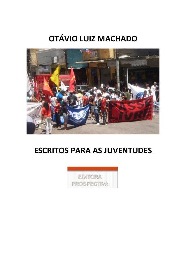 OTÁVIO LUIZ MACHADO ESCRITOS PARA AS JUVENTUDES