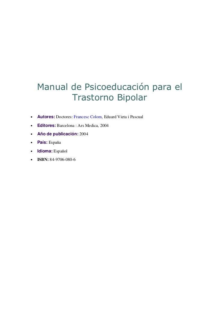 Manual de Psicoeducación para el           Trastorno Bipolar•   Autores: Doctores: Francesc Colom, Eduard Vieta i Pascual•...