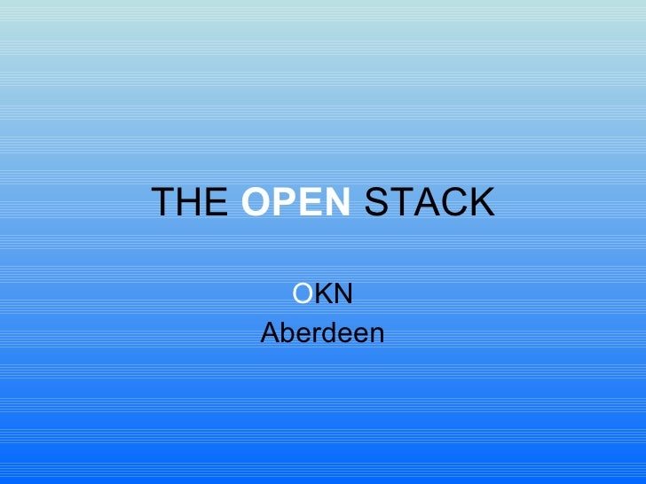 THE  OPEN  STACK O KN Aberdeen