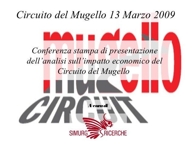 Circuito del Mugello 13 Marzo 2009   Conferenza stampa di presentazione  dell'analisi sull'impatto economico del          ...