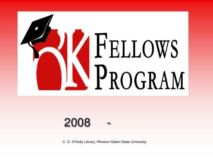 2008                       - C. G. O'Kelly Library, Winston-Salem State University