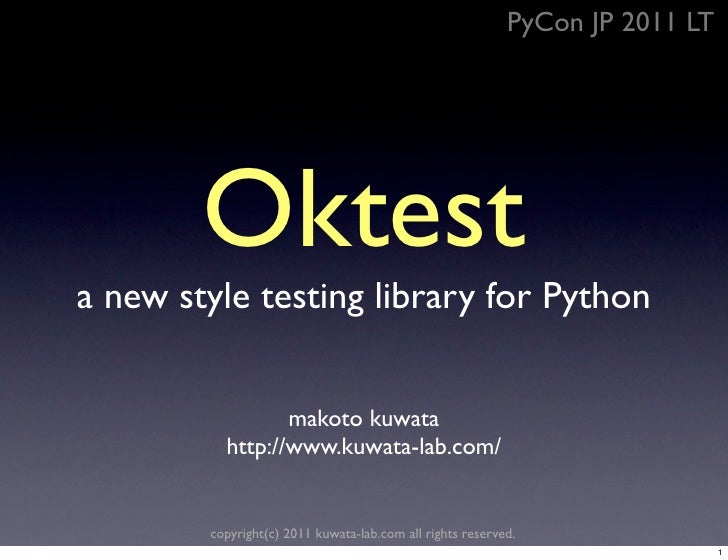 PyCon JP 2011 LT        Oktesta new style testing library for Python                 makoto kuwata          http://www.kuw...