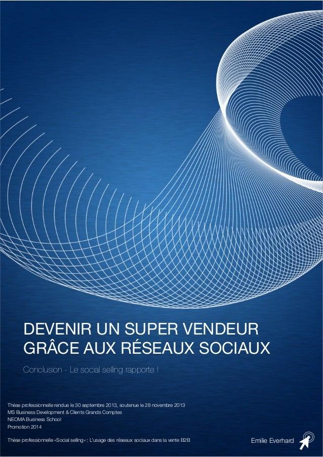 DEVENIR UN SUPER VENDEUR GRÂCE AUX RÉSEAUX SOCIAUX Conclusion - Le social selling rapporte !  Thèse professionnelle rendue...