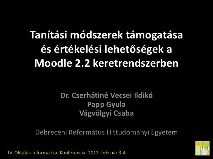 Tanítási módszerek támogatása és értékelési lehetőségek a Moodle 2.2 keretrendszerben
