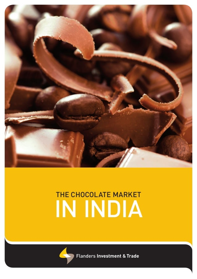 THE CHOCOLATE MARKET  IN INDIA
