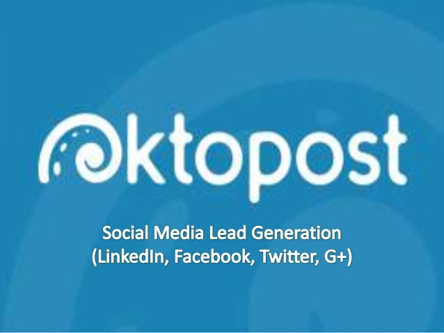 Social Media Lead Generation with Oktopost