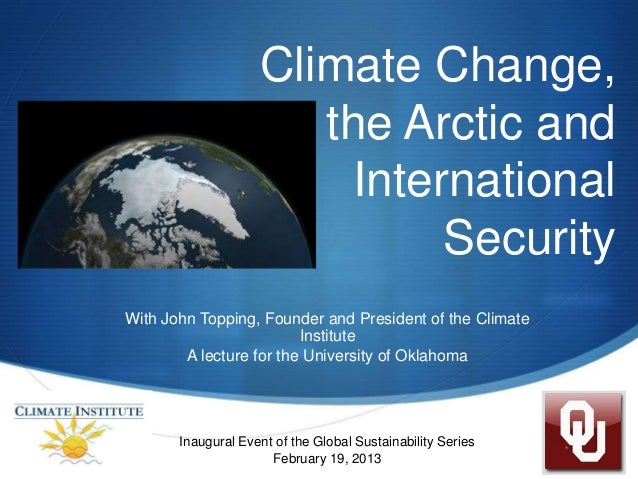 Climate Change,                       the Arctic and                        International                             Secu...