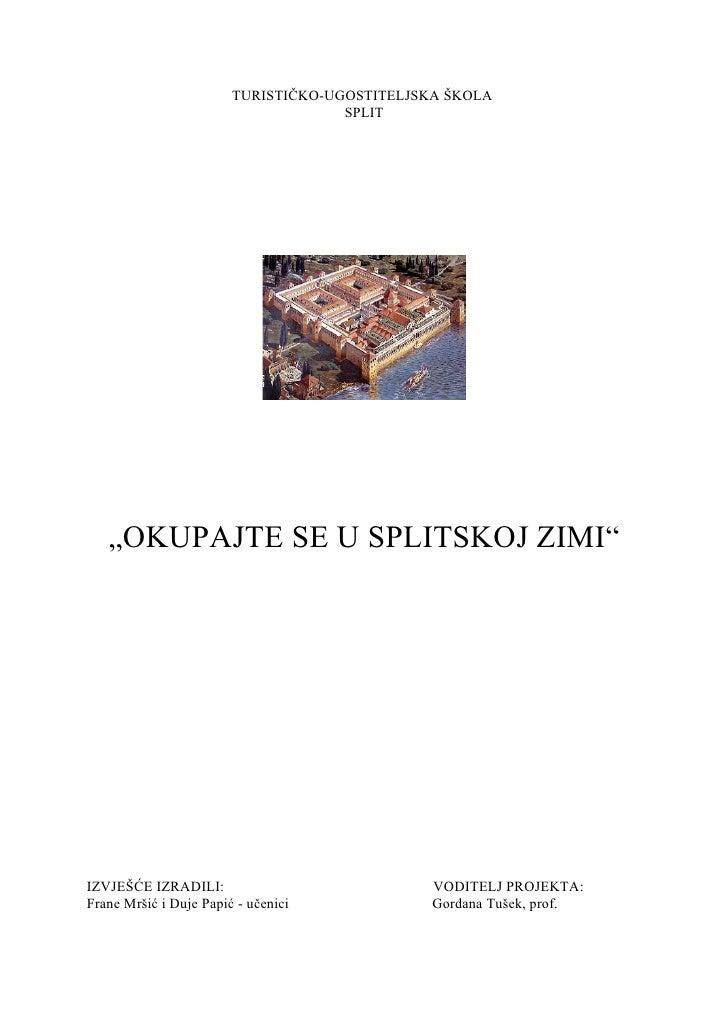 """TURISTIČKO-UGOSTITELJSKA ŠKOLA                                      SPLIT        """"OKUPAJTE SE U SPLITSKOJ ZIMI""""     IZVJEŠ..."""