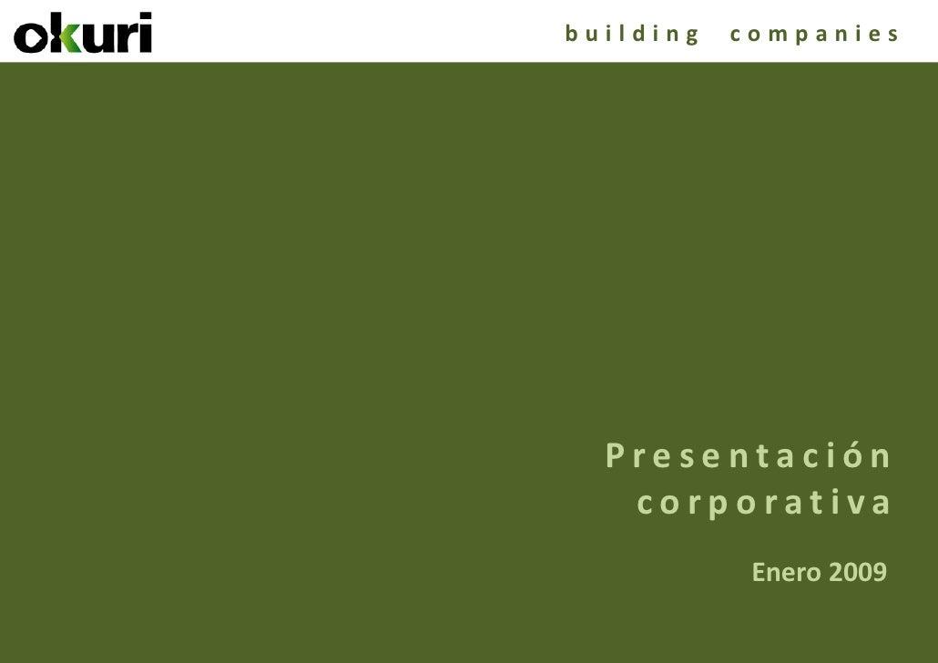 building   companies       Presentación    corporativa             Enero 2009