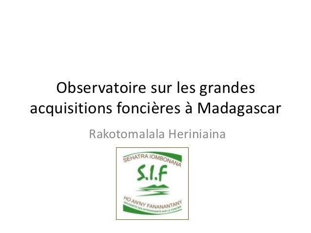 Observatoire sur les grandesacquisitions foncières à Madagascar        Rakotomalala Heriniaina