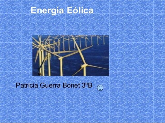 Energía EólicaPatricia Guerra Bonet 3ºB