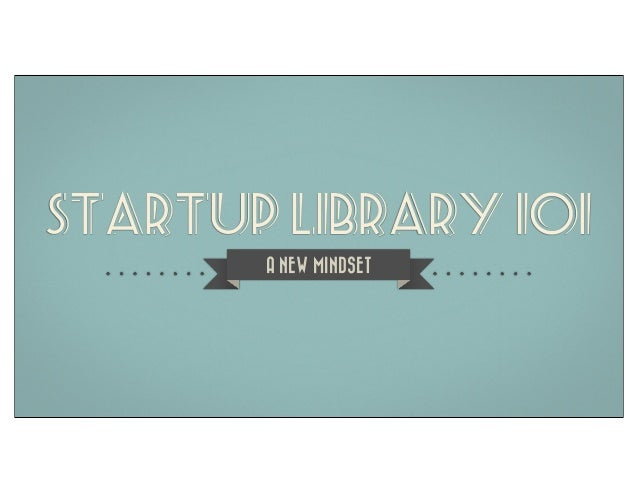 STARTUP LIBRARY 101 A NEW MINDSET