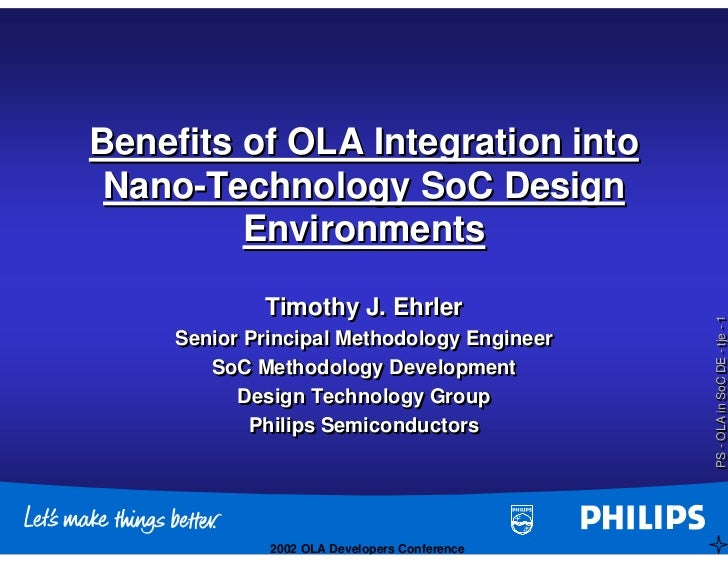 Benefits of OLA Integration into  Nano-Technology SoC Design  Nano-Technology          Environments               Timothy ...