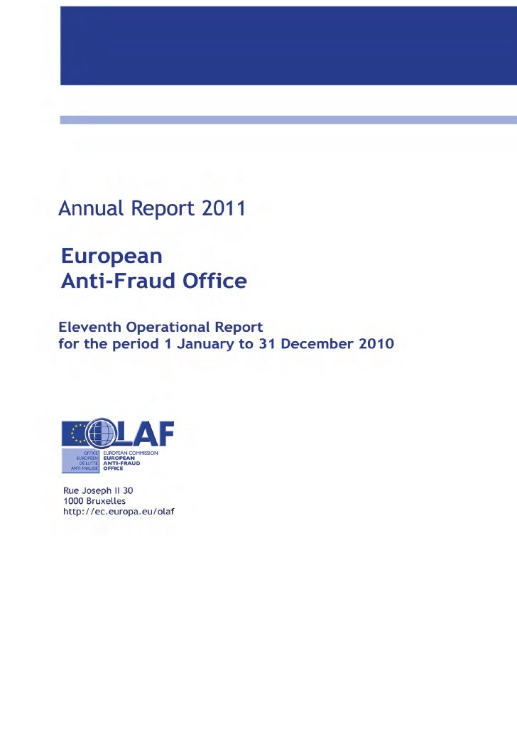 Disclaimer:OLAFs annual report features case studies for illustrative purposes only. In particular, the factthat OLAF pres...