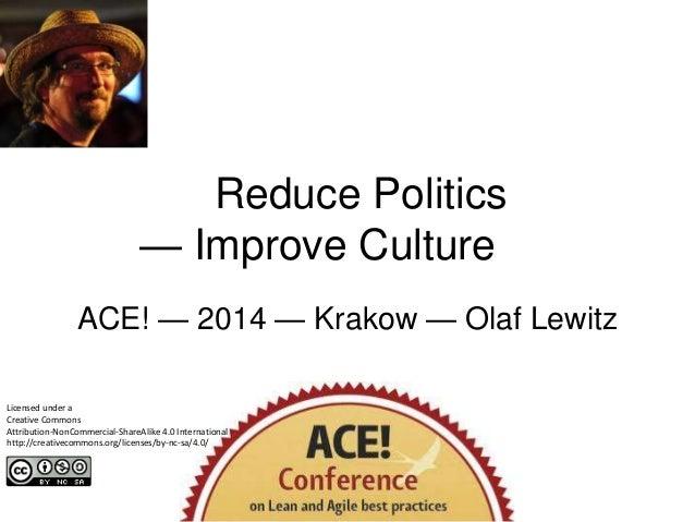 Reduce Politics — Improve Culture ACE! — 2014 — Krakow — Olaf Lewitz Licensed under a Creative Commons Attribution-NonComm...