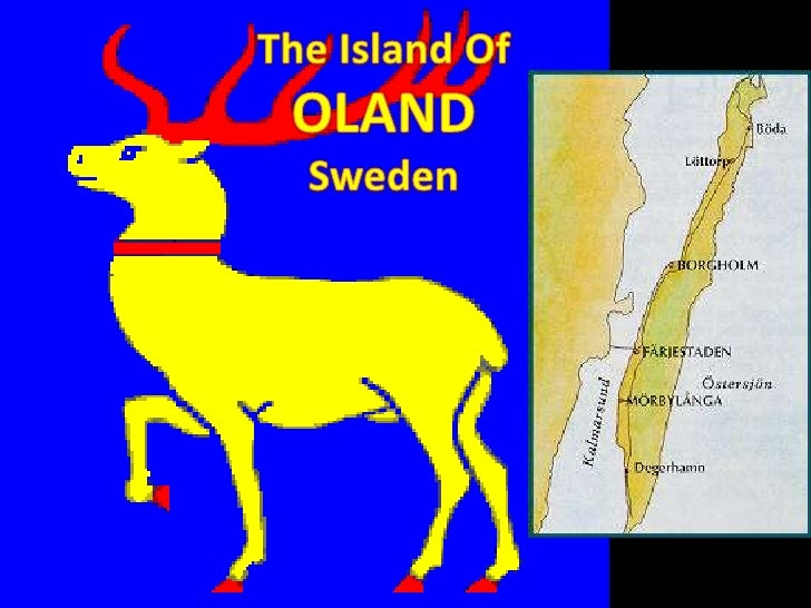 The Island Of<br />OLAND<br />Sweden<br />