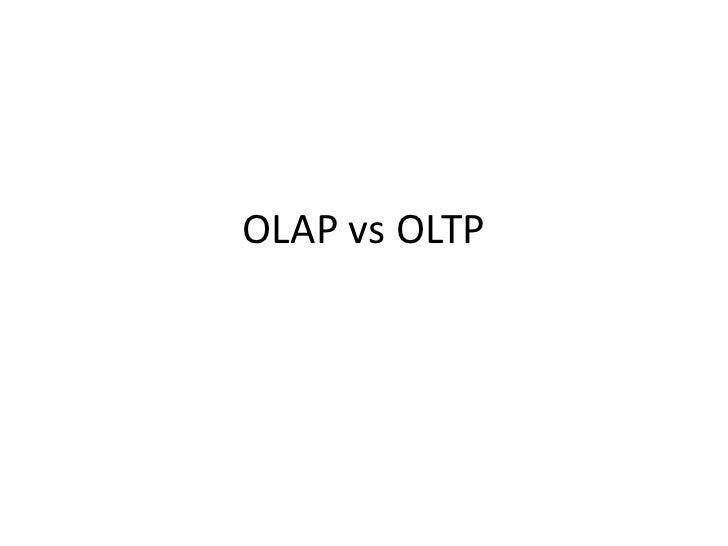 OLAP vs OLTP<br />