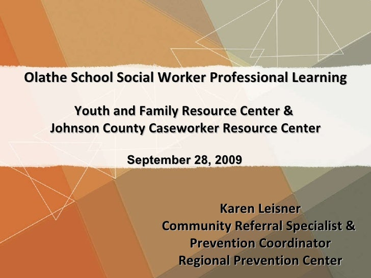 Olathe School Social Worker Professional Learning Youth and Family Resource Center &  Johnson County Caseworker Resource C...