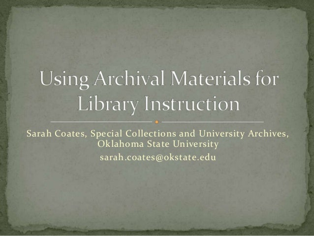 Sarah Coates, Special Collections and University Archives,               Oklahoma State University                sarah.co...