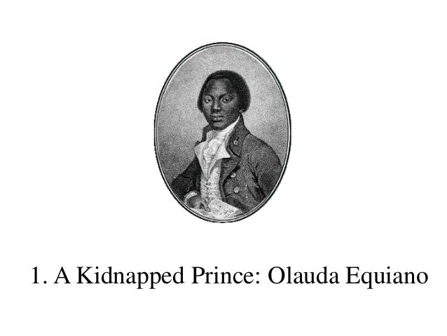 1. A Kidnapped Prince: Olauda Equiano