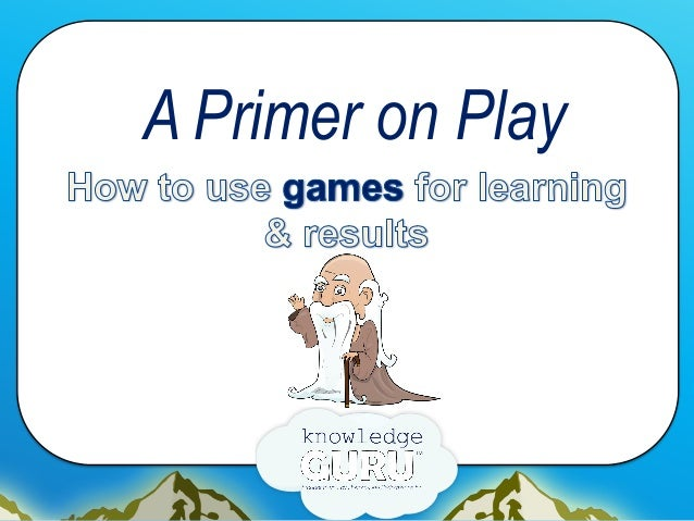 A Primer on Play