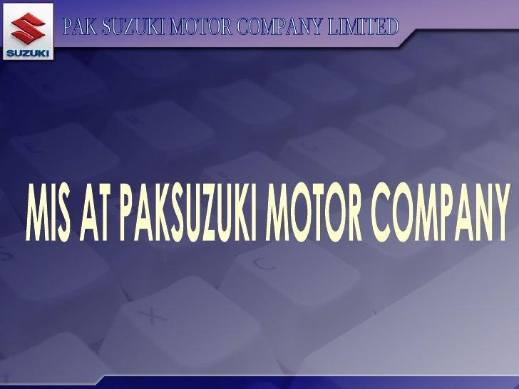 MIS AT PAKSUZUKI MOTOR COMPANY PAK SUZUKI MOTOR COMPANY LIMITED