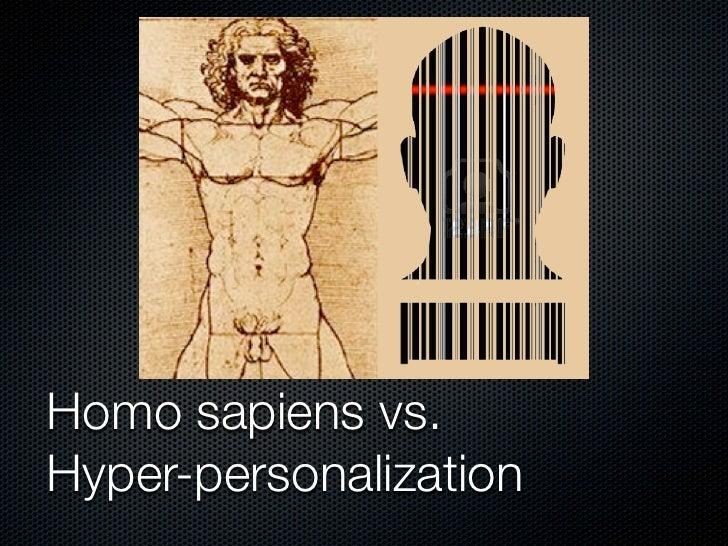 Homosapiens vs. Hyper-personalization